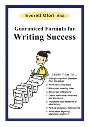 Guaranteed Formula for Writing Success Printed Book ebook by Everett Ofori