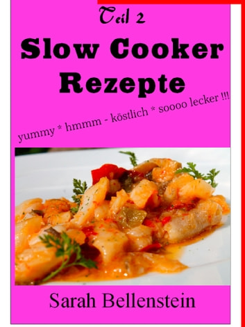 Slow Cooker Rezepte - Teil 2 Südstaaten Küche USA ebook by Sarah Bellenstein