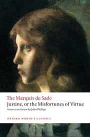 Justine, or the Misfortunes of Virtue ebook by The Marquis de Sade,John Phillips
