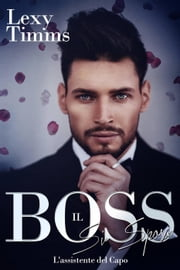Il Boss si sposa ebook by Lexy Timms