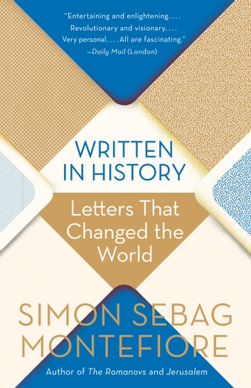 Written in History - Letters That Changed the World eBook by Simon Sebag Montefiore