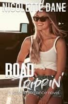 Road Trippin':A Lesbian Romance Novel ebook by Nicolette Dane