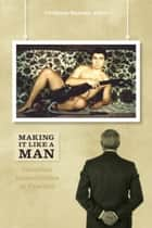 Making It Like a Man ebook by Christine Ramsay