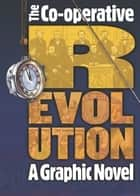 Co-operative Revolution - A graphic novel 電子書籍 by Paul Fitzgerald (aka Polyp)