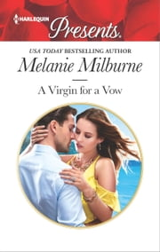 A Virgin for a Vow - An Emotional and Sensual Romance ebook by Melanie Milburne
