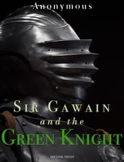 Sir Gawain and the Green Knight ebook by Anonymous