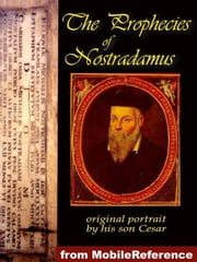 The Prophecies Of Nostradamus (Mobi Classics) ebook by Nostradamus,Edgar Leoni (Translator)