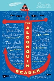 The Algonquin Reader - Fall 2015 ebook by Algonquin Books of Chapel Hill