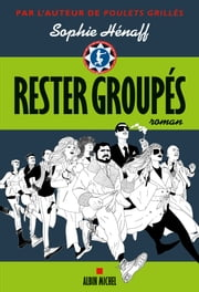 Rester groupés ebook by Sophie Henaff