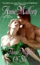 Three Nights of Sin ebook by Anne Mallory