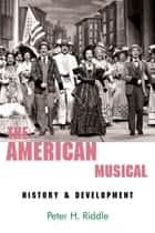 The American Musical ebook by Peter H. Riddle