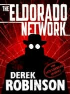 Eldorado Network ebook by Derek Robinson