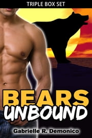 Bears Unbound (Triple Box Set) ebook by Gabrielle Demonico