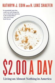 $2.00 a Day - Living on Almost Nothing in America ebook by Kathryn J. Edin,H. Luke Shaefer