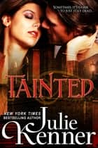 Tainted ebook by Julie Kenner,J. Kenner