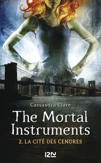 The Mortal Instruments - tome 2 - La cité des cendres ebook by Cassandra CLARE
