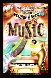Uncle John's Bathroom Reader Plunges into Music ebook by Bathroom Readers' Institute