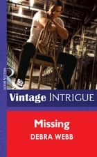 Missing (Mills & Boon Intrigue) (Colby Agency: The New Equalizers, Book 1) ebook by Debra Webb