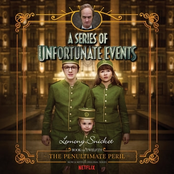 Series of Unfortunate Events #12: The Penultimate Peril audiobook by Lemony Snicket