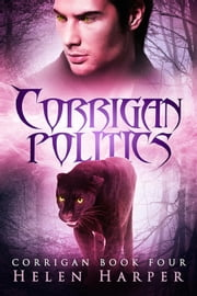 Corrigan Politics - Corrigan: Blood Destiny, #4 ebook by Helen Harper