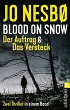 Blood on Snow. Der Auftrag - Thriller ebook by Jo Nesbø, Günther Frauenlob
