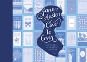 Jane Austen Cover to Cover - 200 Years of Classic Book Covers ebook by Margaret C. Sullivan