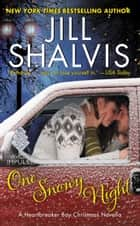 One Snowy Night - A Heartbreaker Bay Christmas Novella eBook par Jill Shalvis