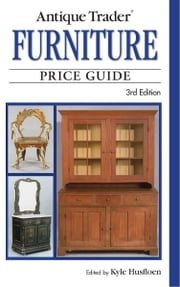 Antique Trader Furniture Price Guide ebook by Kobo.Web.Store.Products.Fields.ContributorFieldViewModel
