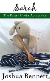 Sarah the Pastry Chef's Apprentice ebook by Joshua Bennett