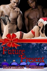 Future Present ebook by Williams, Shermaine