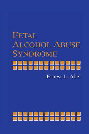 Fetal Alcohol Abuse Syndrome ebook by Ernest L. Abel