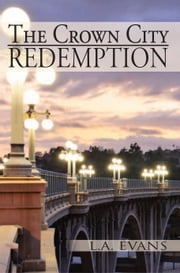 The Crown City Redemption ebook by L.A. Evans