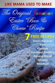 The Original Jamaican Easter Bun & Cheese Recipe ebook by Millicent Taffe