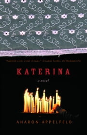 Katerina - A Novel ebook by Aharon Appelfeld