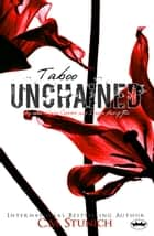 Taboo Unchained ebook by C.M. Stunich