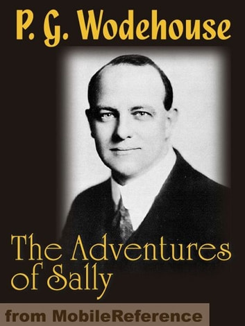 The Adventures Of Sally (Mobi Classics) ebook by P. G. Wodehouse