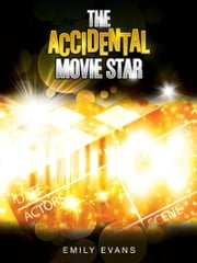 The Accidental Movie Star ebook by Emily Evans