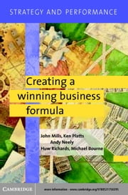 Strategy and Performance: Creating a Winning Business Formula ebook by Mills, John