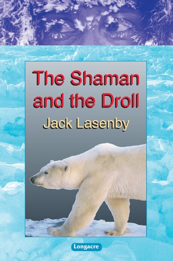 Travellers #3 - The Shaman and the Droll ebook by Jack Lasenby
