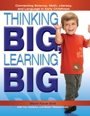Thinking Big, Learning Big - Connecting Science, Math, Literacy, and Language ebook by Marie Evitt