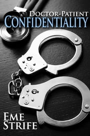 Doctor-Patient Confidentiality: Volume One (The Condfidential Series #1) ebook by Eme Strife