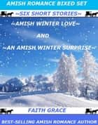 Amish Romance Boxed Set ebook by Faith Grace