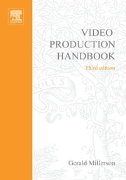 Video Production Handbook ebook by Gerald Millerson
