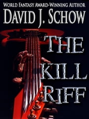 The Kill Riff ebook by David J. Schow