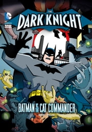 The Dark Knight: Batman vs. the Cat Commander ebook by J.E. Bright,Luciano Vecchio