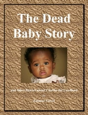 The Dead Baby Story - And Other Stories About Charlie the Landlord ebook by Zalman Velvel