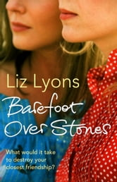 Barefoot Over Stones ebook by Liz Lyons