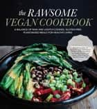 The Rawsome Vegan Cookbook ebook by Emily von Euw