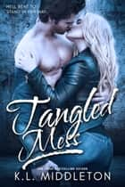 Tangled Mess ebook by K.L. Middleton, Cassie Alexandra