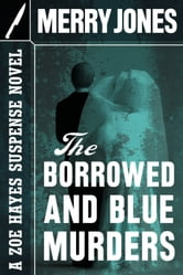 The Borrowed and Blue Murders ebook by Merry Jones